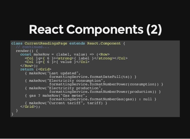 ReactComponents(2) class CurrentReadingsPage extends React.Component { // continued... render() { const makeRow = (label...