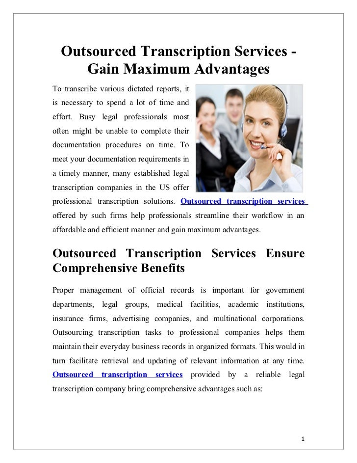 Outsourced Transcription Services -     Gain Maximum AdvantagesTo transcribe various dictated reports, itis necessary to s...