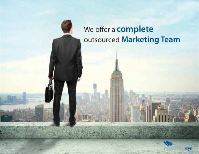 We offer a complete outsourced Marketing Team