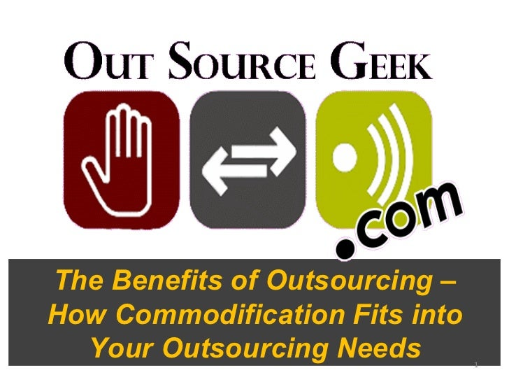 The Benefits of Outsourcing – How Commodification Fits into Your Outsourcing Needs