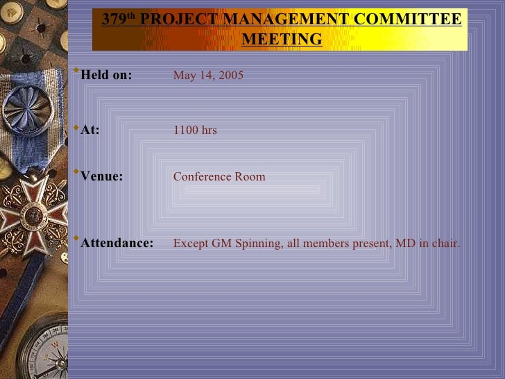 379th PROJECT MANAGEMENT COMMITTEE                      MEETINGHeld on:      May 14, 2005At:           1100 hrsVenue:  ...