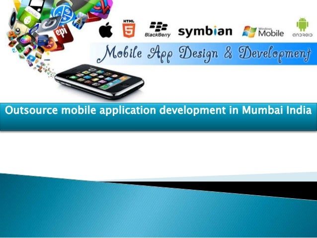 Outsource mobile application development in Mumbai India