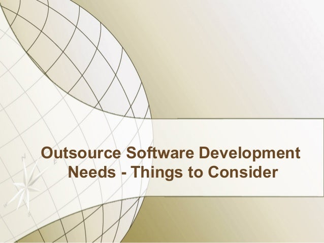 Outsource Software Development   Needs - Things to Consider