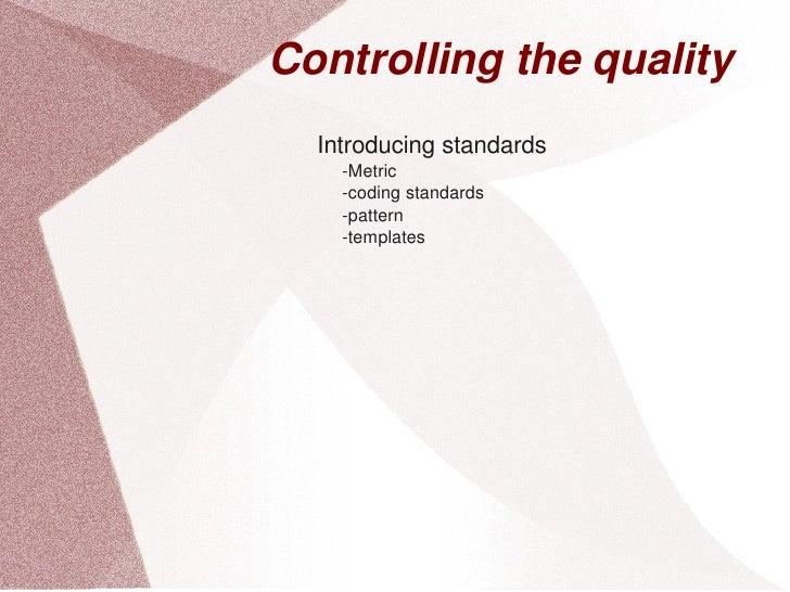 Controllingthequality           Introducingstandards           Metric           codingstandards     ...