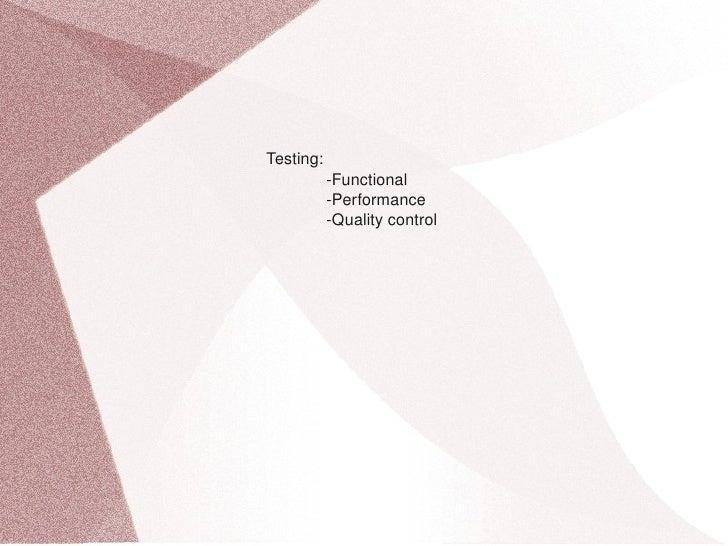 Testing:     Functional     Performance     Qualitycontrol...