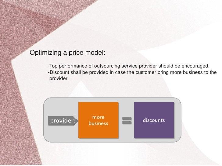 Optimizingapricemodel:  Topperformanceofoutsourcingserviceprovidershouldbeencouraged....