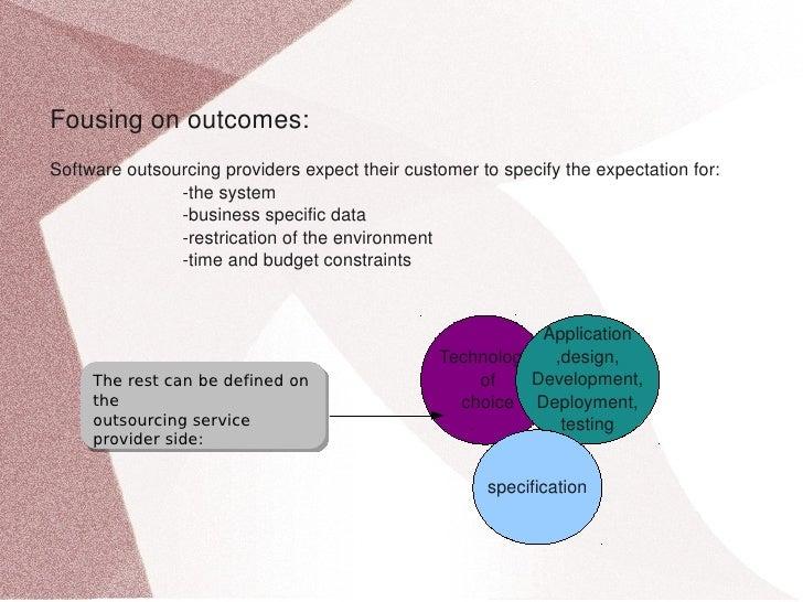 Fousingonoutcomes: Softwareoutsourcingprovidersexpecttheircustomertospecifytheexpectationfor: ...
