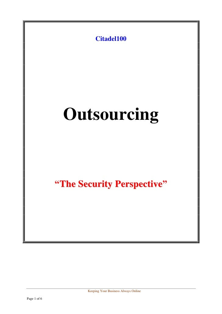 """Citadel100                    Outsourcing                 """"The Security Perspective""""                          Keeping Your..."""