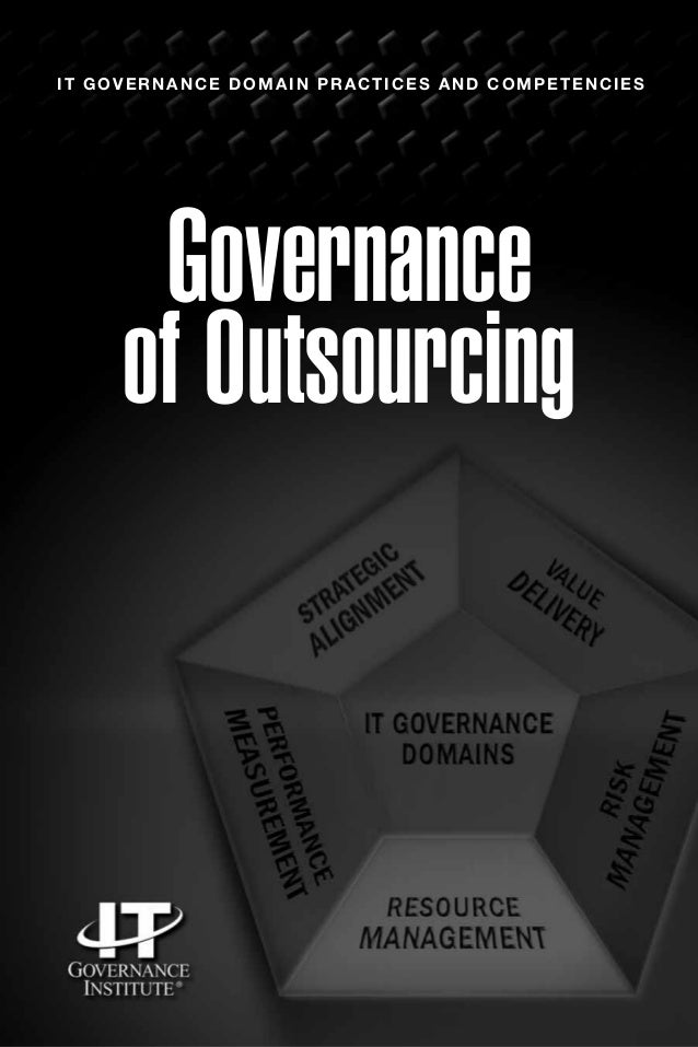 Governance of Outsourcing IT GOVERNANCE DOMAIN PRACTICES AND COMPETENCIES