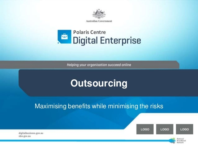 Polaris Centre  Outsourcing  Maximising benefits while minimising the risks