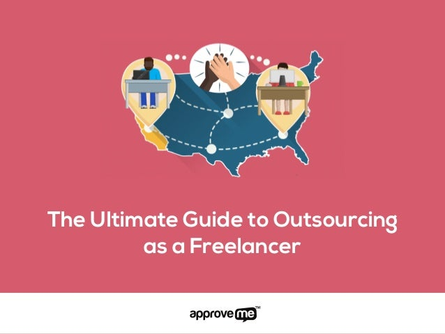 The Ultimate Guide to Outsourcing as a Freelancer