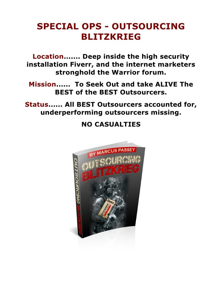 SPECIAL OPS - OUTSOURCING           BLITZKRIEG  Location....... Deep inside the high securityinstallation Fiverr, and the ...