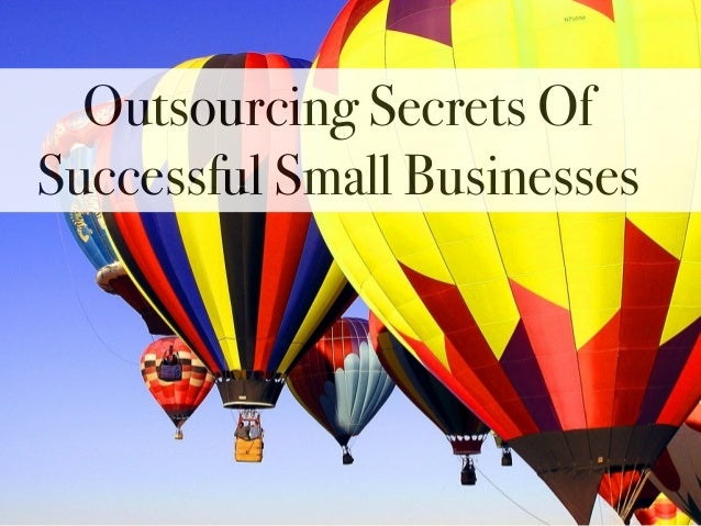 Outsourcing Secrets Of Successful Small Businesses