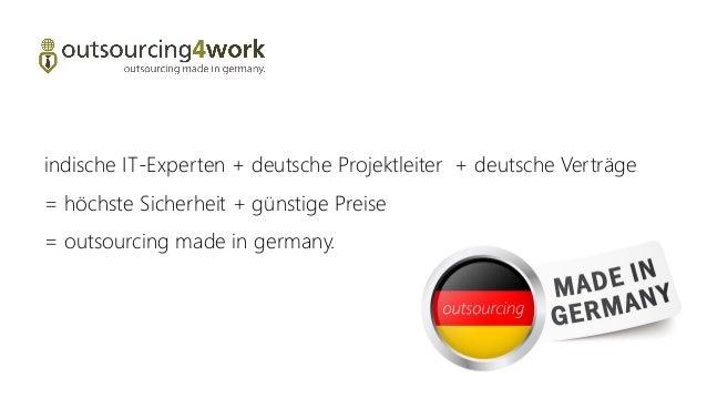 indische IT-Experten + deutsche Projektleiter + deutsche Verträge = höchste Sicherheit + günstige Preise = outsourcing mad...