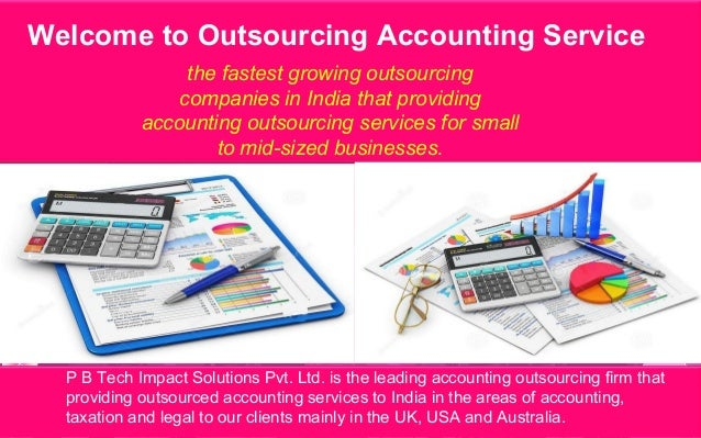 accounting in india Accounting outsourcing providers in india get contact details and address of accounting outsourcing firms and companies.