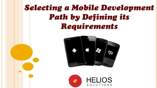 Selecting a Mobile Development Path by Defining its Requirements