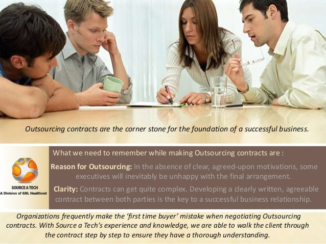 Outsourcing contracts are the corner stone for the foundation of a successful business. What we need to remember while mak...