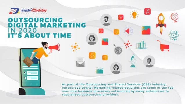 Outsourcing Digital Marketing in 2020 - It's About  Time