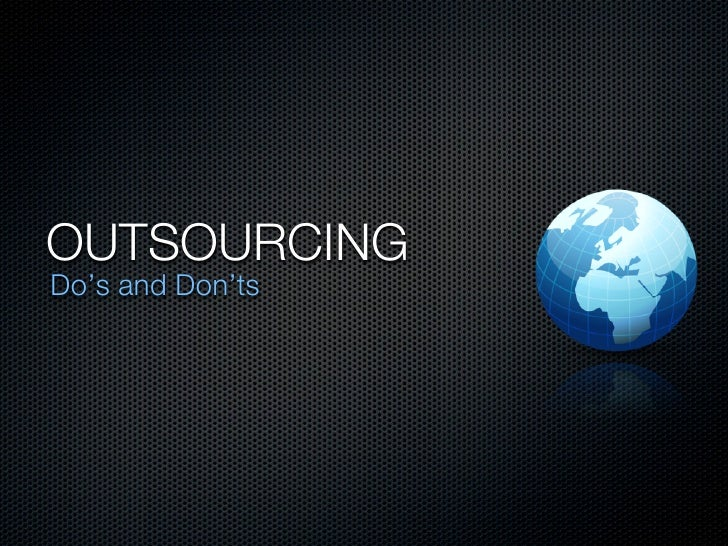 OUTSOURCINGDo's and Don'ts