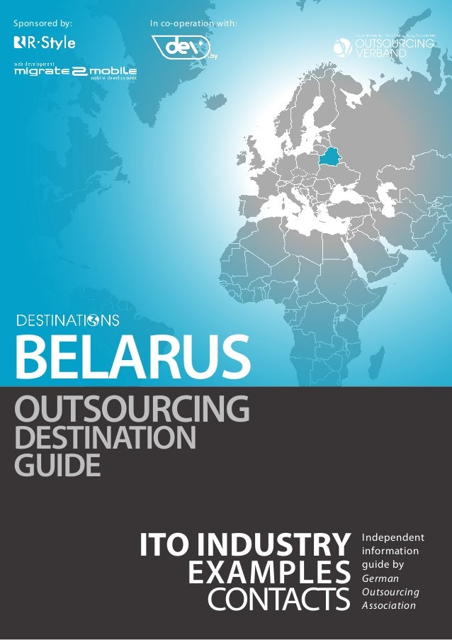 Sponsored by:  In co-operation with:  BELARUS OUTSOURCING DESTINATION GUIDE  ITO INDUSTRY EXAMPLES CONTACTS  Independent i...
