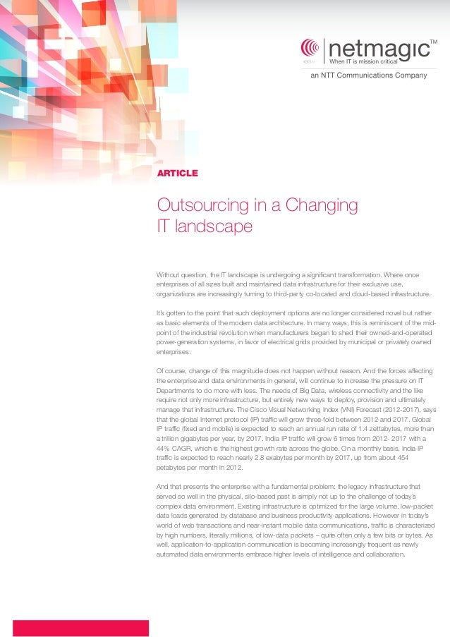 ARTICLE  Outsourcing in a Changing IT landscape Without question, the IT landscape is undergoing a significant transformat...