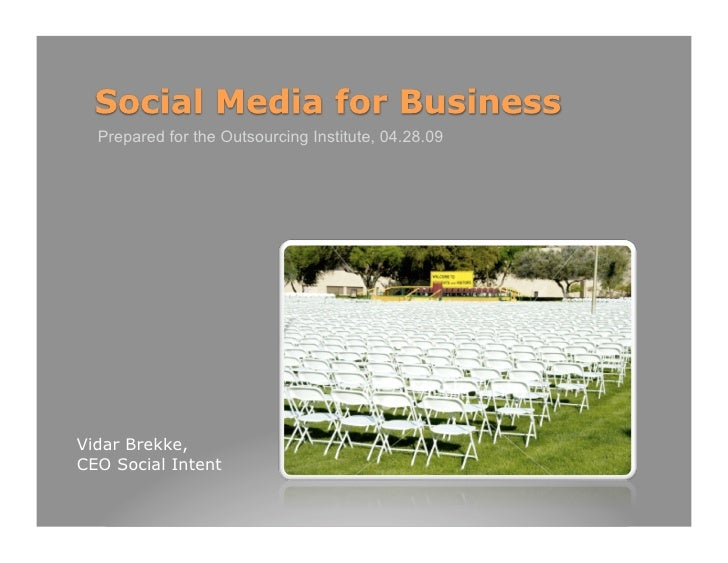 Prepared for the Outsourcing Institute, 04.28.09     Vidar Brekke, CEO Social Intent