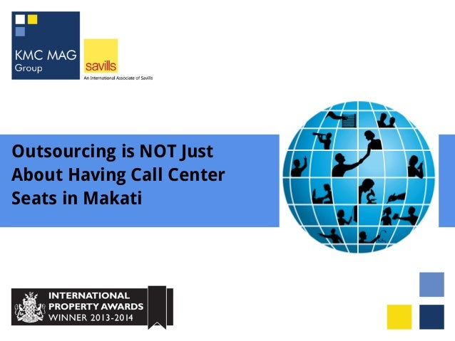 Outsourcing is NOT Just About Having Call Center Seats in Makati