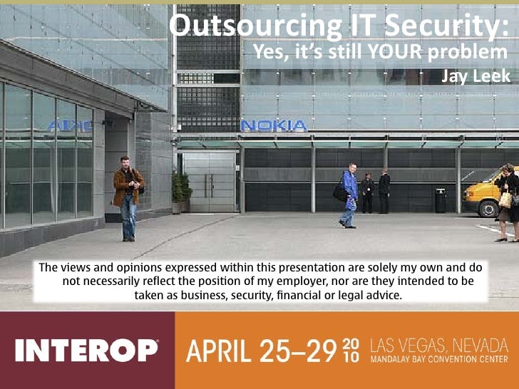 Outsourcing IT Security:                                         Yes, it's still YOUR problem                             ...
