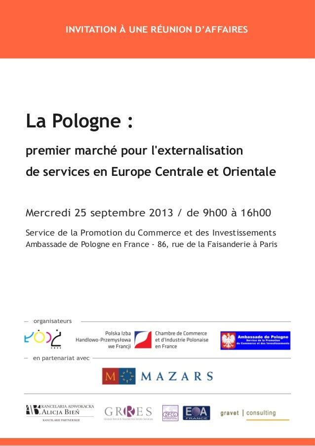 La Pologne : premier marché pour l'externalisation de services en Europe Centrale et Orientale Mercredi 25 septembre 2013 ...