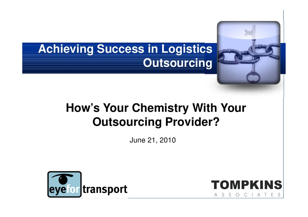 Achieving Success in Logistics                 Outsourcing    How's Your Chemistry With Your        Outsourcing Provider? ...