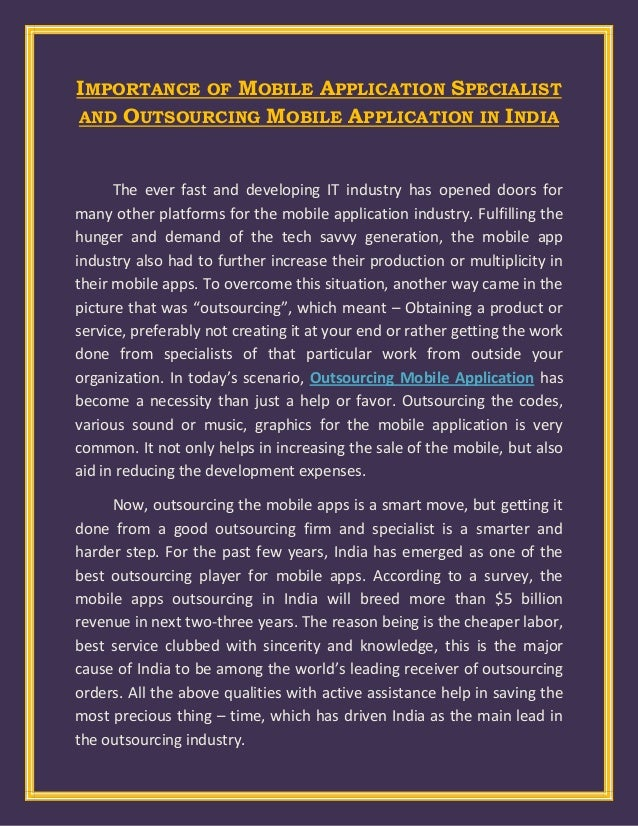 IMPORTANCE OF MOBILE APPLICATION SPECIALISTAND OUTSOURCING MOBILE APPLICATION IN INDIAThe ever fast and developing IT indu...