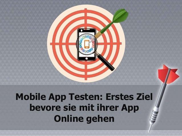 Mobile App Testen: Erstes Ziel bevore sie mit ihrer App Online gehen