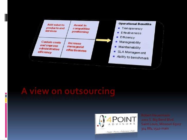 A view on outsourcing <br />Robert Heuermann<br />2001 S. Big Bend Blvd.<br />Saint Louis, Missouri 63117<br />314 884 154...