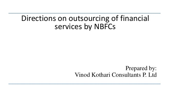 Directions on outsourcing of financial services by NBFCs Prepared by: Vinod Kothari Consultants P. Ltd