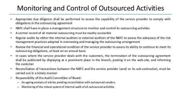 Monitoring and Control of Outsourced Activities • Appropriate due diligence shall be performed to assess the capability of...