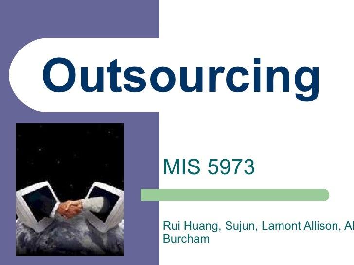 Outsourcing MIS 5973 Rui Huang, Sujun, Lamont Allison, Allen Burcham