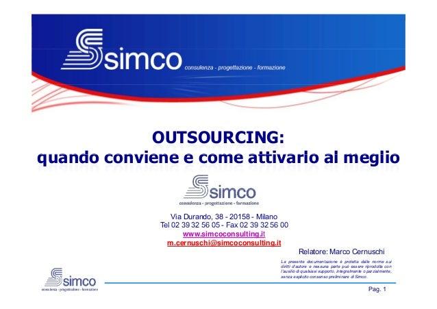 OUTSOURCING:quando conviene e come attivarlo al meglio                  Via Durando, 38 - 20158 - Milano              Tel ...