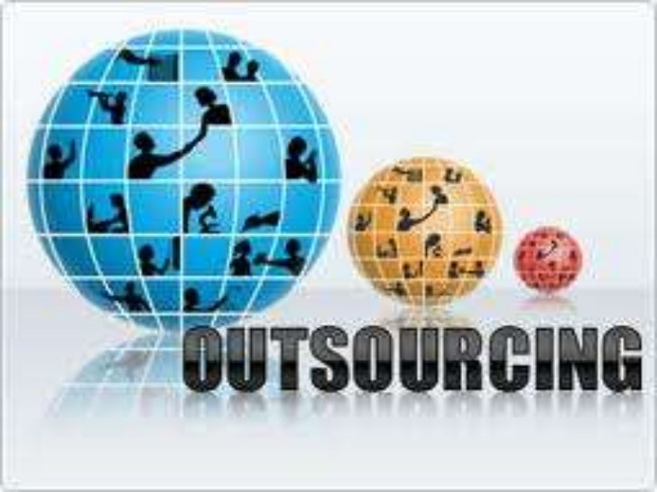 Outsourcing     Definition  Top reasons for    outsourcing     Usage of    outsourcing   Methods of   Outsourcing   Disadv...