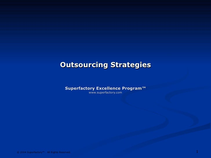 Outsourcing Strategies Superfactory Excellence Program™ www.superfactory.com