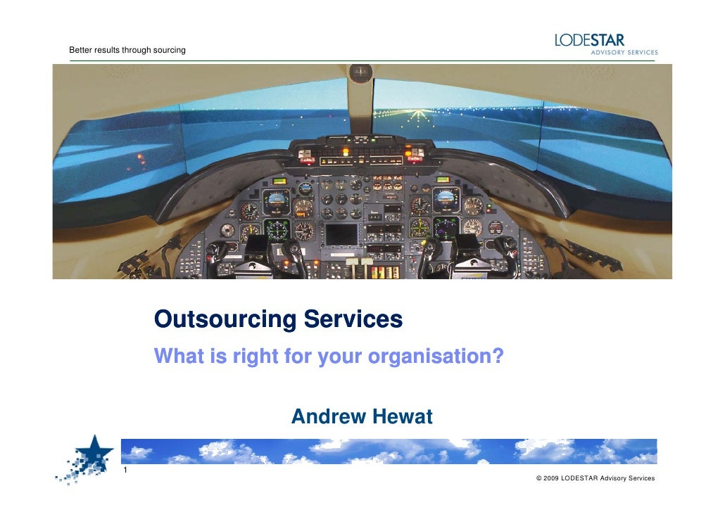 Better results through sourcing                           Outsourcing Services                       O t     i S     i    ...
