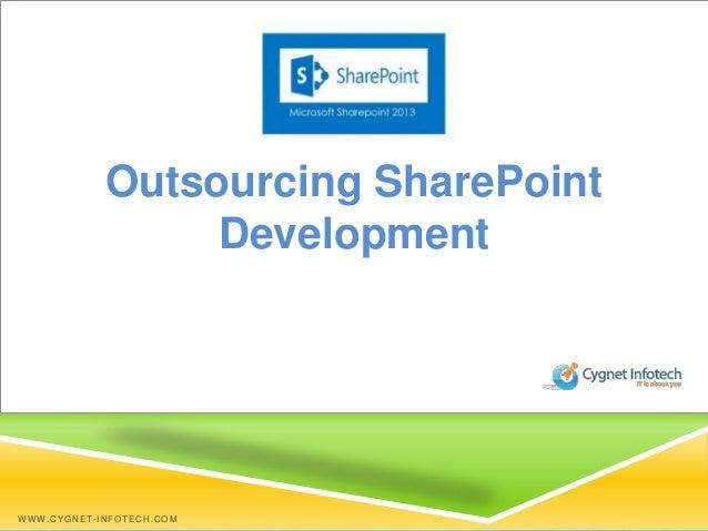 Outsourcing SharePointDevelopmentWWW.CYGNET-INFOTECH.COM