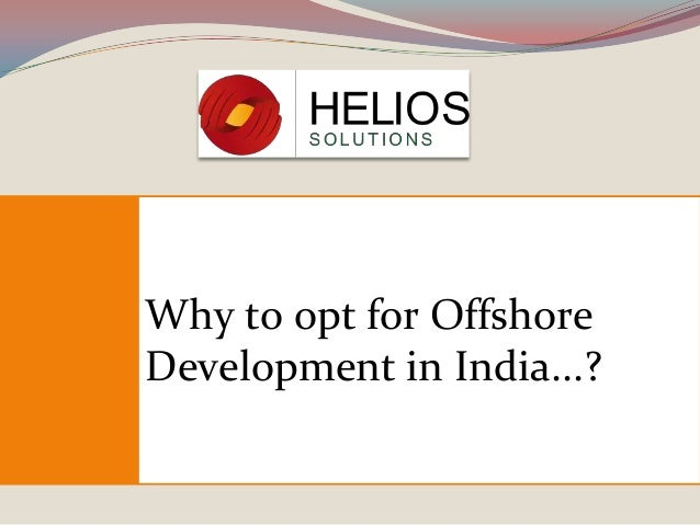 Why to opt for Offshore Development in India...?