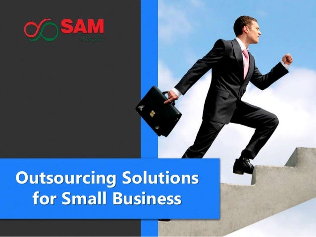 Outsourcing Solutions for Small Business