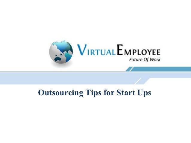 Outsourcing Tips for Start Ups
