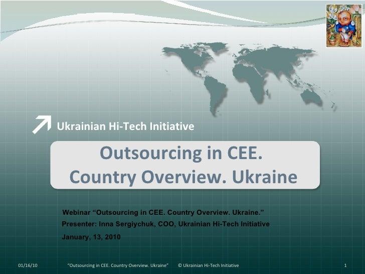 "Ukrainian Hi-Tech Initiative Outsourcing in CEE.  Country Overview. Ukraine Webinar ""Outsourcing in CEE. Country Overview...."