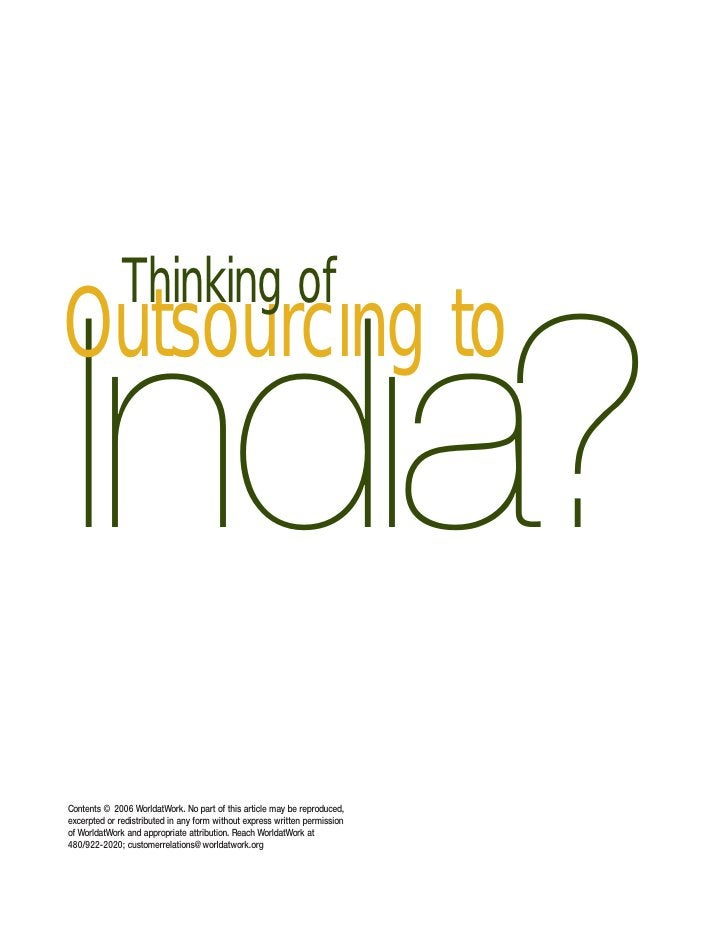 Thinking ofOutsourcıng toIndıa?Contents © 2006 WorldatWork. No part of this article may be reproduced,excerpted or redistr...