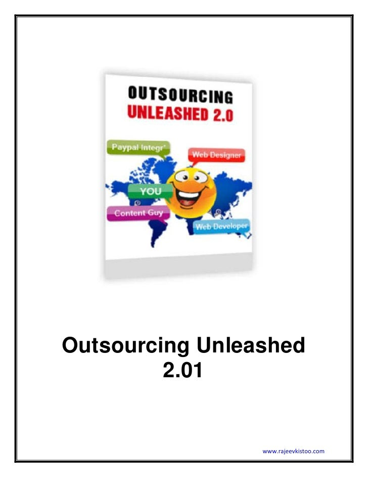 Outsourcing Unleashed          2.01                    www.rajeevkistoo.com