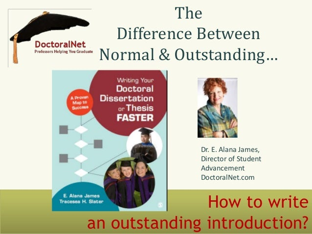 introductions for dissertations This general guidance is to assist with msc dissertations (long essays) your dissertation provides you with an opportunity to write a substantial piece of academic work on a topic of interest to you it is an opportunity to produce a work of scholarship, using the academic skills you have developed.
