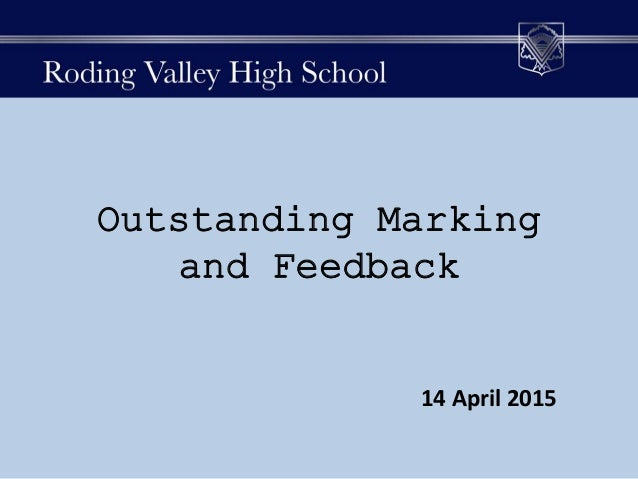 Outstanding Marking and Feedback 14 April 2015