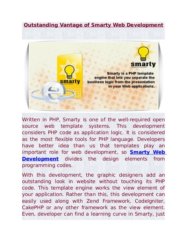 Outstanding Vantage of Smarty Web DevelopmentWritten in PHP, Smarty is one of the well-required opensource web template sy...